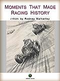 Moments that made Racing History (Motorsports History)