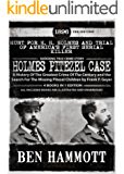 The Hunt for H. H. Holmes and Trial of America's First Serial Killer (Illustrated): Holmes Pitezel Case - History  of the Greatest Crime Of The Century and the Search For The Missing Pitezel Children
