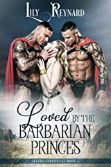 Loved by the Barbarian Princes (Skatha Chronicles Book 3) Kindle Edition