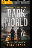Dark World: A Post-Apocalyptic EMP Thriller (Days of Darkness Book 3)