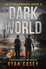 Dark World: A Post-Apocalyptic EMP Thriller (Days of Darkness Book 3) Kindle Edition