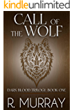 Call of the wolf (Dark Blood Trilogy Book 1)