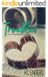 Troubles (Beekman Hills Book 1)