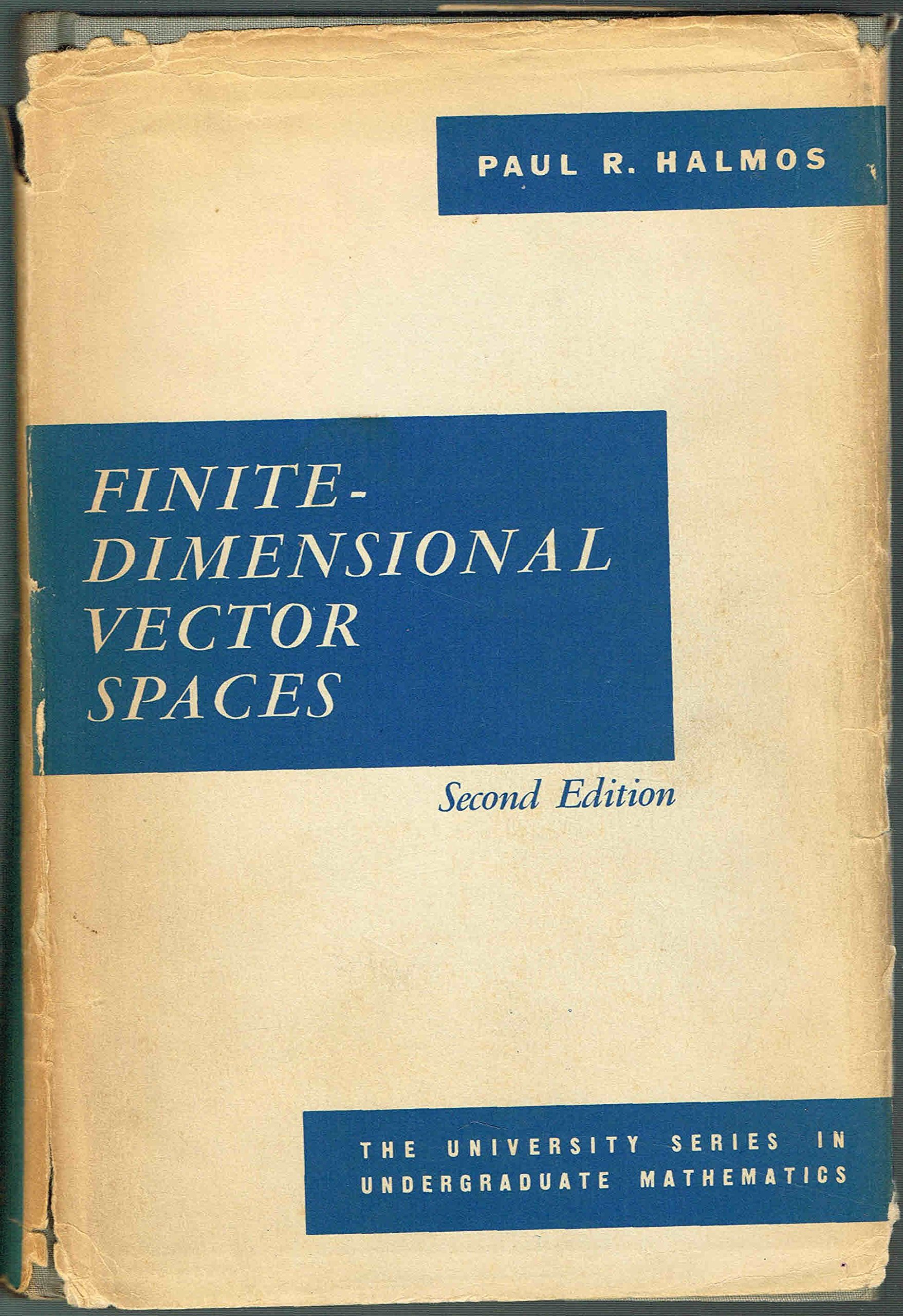 FINITE-DIMENSIONAL VECTOR SPACES, Second Edition