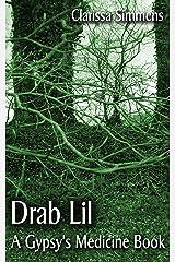 Drab Lil, A Gypsy's Medicine Book Kindle Edition