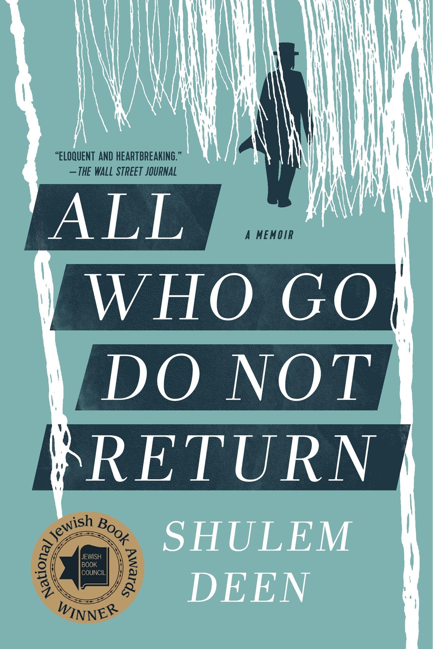 All Who Go Do Not Return  A Memoir