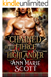 Chained By The Fierce Highlander: A Steamy Scottish Medieval Historical Romance