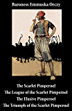 Scarlet Pimpernel + The League of the Scarlet Pimpernel + The Elusive Pimpernel + The Triumph of the Scarlet Pimpernel (4 Unabridged Classics) (English Edition)