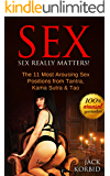 Sex: Sex Positions: THE 11 MOST AROUSING SEX POSITIONS FROM TANTRA, KAMA SUTRA & TAO (Sex,Sex Positions,Sex Positions for Women,Sex Positions for Men,Sex Positions for Couples Book 1)