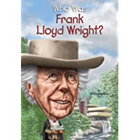 Who Was Frank Lloyd Wright? (Who Was?)