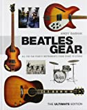 Beatles Gear: All the Fab Four's Instruments from Stage to Studio