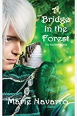 A Bridge in the Forest (The FeyTerrah Series Book 1) Kindle Edition