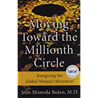 Moving Toward the Millionth Circle: Energizing the Global Women's Movement (Feminist...
