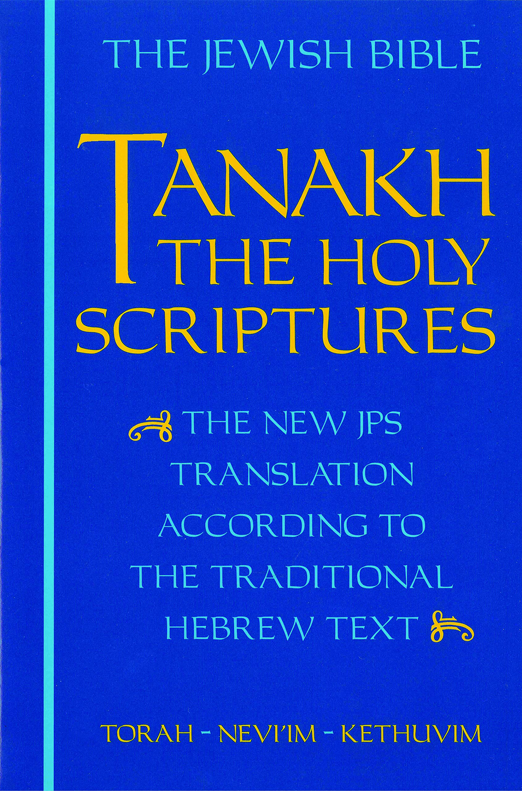 JPS TANAKH: The Holy Scriptures (blue): The New JPS Translation according to the Traditional Hebrew Text by Jewish Publication Society