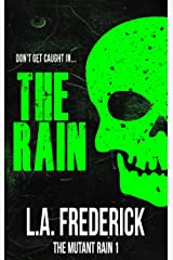 The Rain: A Dystopian Science Fiction Horror (The Mutant Rain Book 1) Kindle Edition