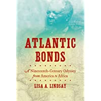 Atlantic Bonds: A Nineteenth-Century Odyssey from America to Africa