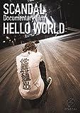 """SCANDAL """"Documentary film 「HELLO WORLD」"""" [DVD]"""