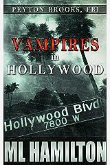 Vampires in Hollywood (Peyton Brooks, FBI Book 4) Kindle Edition