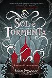 Sol e Tormenta (Trilogia Grisha)
