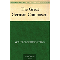 The Great German Composers (English Edition)