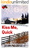 Kiss Me, Quick: A Cowboy for Valentine's Day (Texas Kisses Book 1)