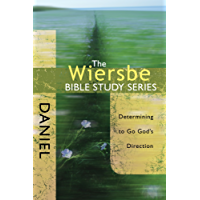 The Wiersbe Bible Study Series: Daniel: Determining to Go God's Direction (English Edition)