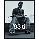 '93 til: A Photographic Journey Through Skateboarding in the 1990s (ORO EDITIONS/GO)