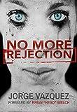 No More Rejection