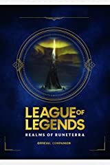 League of Legends: Realms of Runeterra (Official Companion) Hardcover