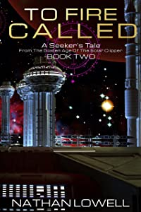 To Fire Called (A Seeker's Tale From The Golden Age Of The Solar Clipper Book 2)