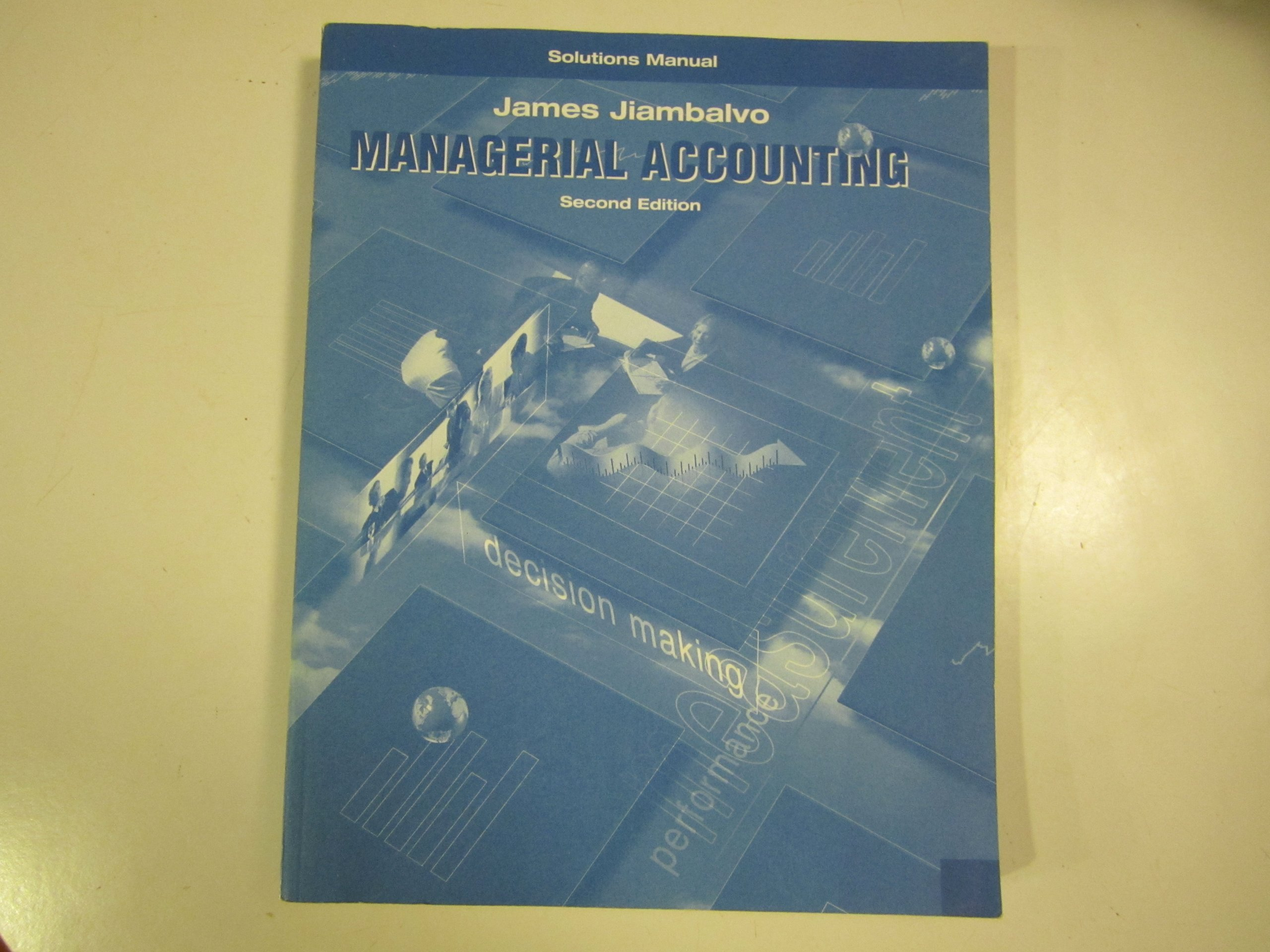Managerial Accounting: Solutions Manual, 2nd Edition: James Jiambalvo:  9780471484103: Amazon.com: Books