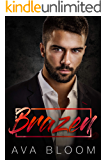 Brazen: A Bad Boy Mafia Romance