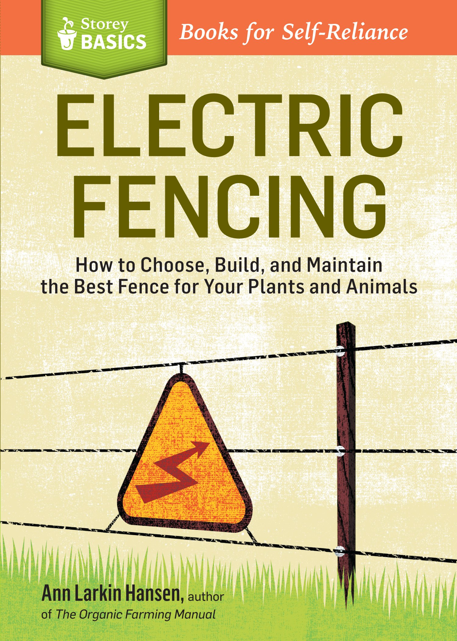Electric Fencing: How to Choose, Build, and Maintain the Best Fence