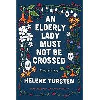 An Elderly Lady Must Not Be Crossed