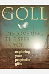 Discovering the Seer in You: Exploring Your Prophetic Gifts Kindle Edition