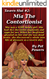 Tavern Slut #2: Mia The Contortionist: Mia was a VERY bendy girl. She had ALL the latest augments and apps for sex. And when her boyfriend ghosted on her, ... new life of pleasure. (English Edition)