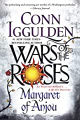 Wars of the Roses: Margaret of Anjou Kindle Edition