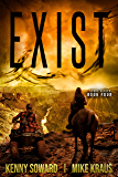EXIST: Book 4 of the Spore Series: (A Thrilling Post-Apocalyptic Survival Thriller)