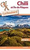 Guide du Routard Chili et Île de Pâques 2018/19