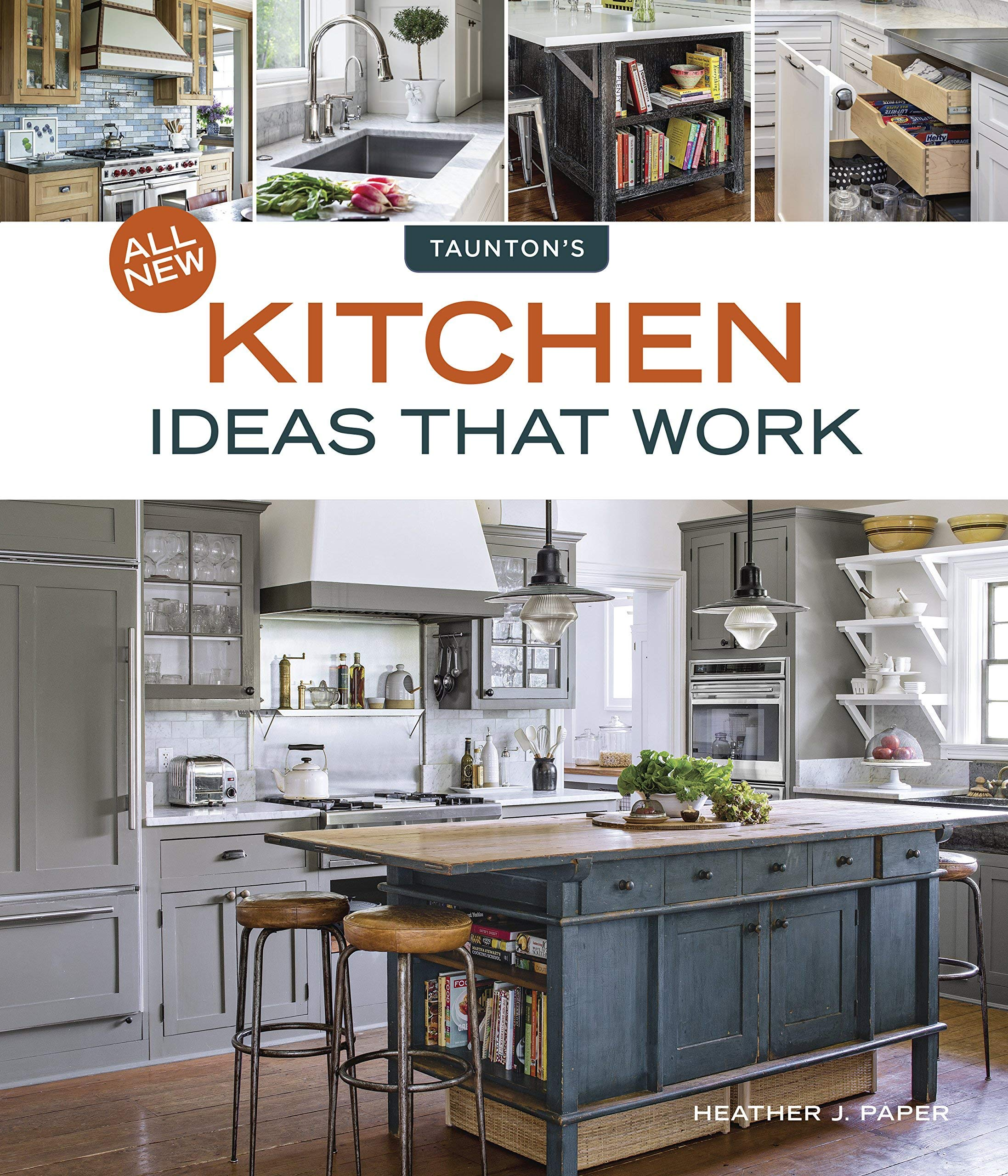 All New Kitchen Ideas That Work Paper Heather J 9781631869013 Amazon Com Books