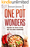 One Pot Wonders: Guide to fuss-free, all-in-one cooking (English Edition)