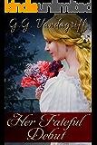 Her Fateful Debut: A Regency Romance (Three Gentlemen of London Book 1)