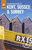 The Rough Guide to Kent, Sussex and Surrey (Rough Guides)