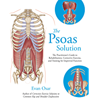 The Psoas Solution: The Practitioner's Guide to Rehabilitation, Corrective Exercise, and Training for Improved Function (English Edition)