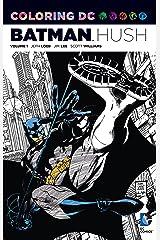 Coloring DC: Batman-Hush Vol. 1 (Dc Comics Coloring Book) Paperback