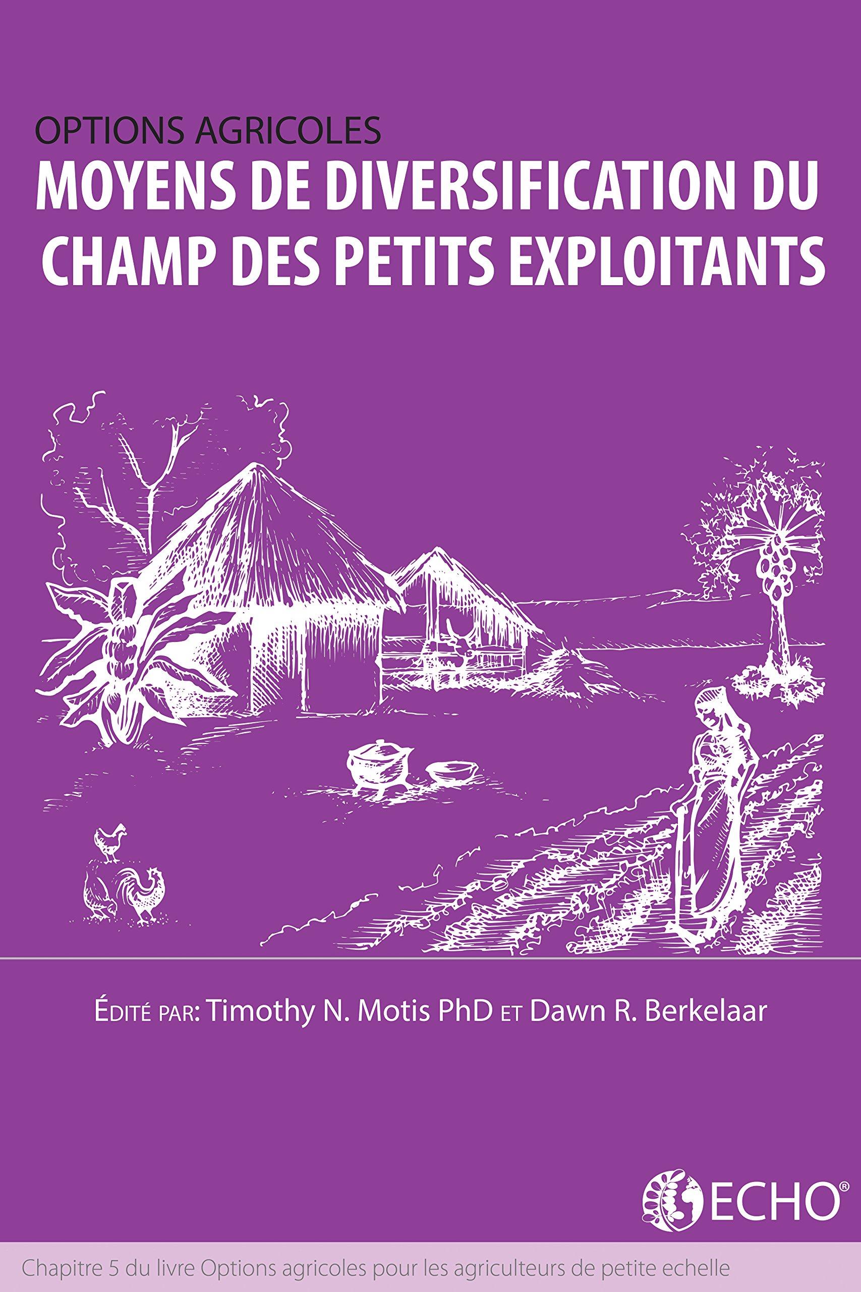Moyens De Diversification Du Champ Des Petits Exploitants  Chapitre 5 Du Livre Options Agricoles Pour Les Agriculteurs De Petite Echelle  French Edition