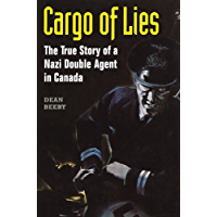 Cargo of Lies: The True Story of a Nazi Double Agent in Canada (Heritage)