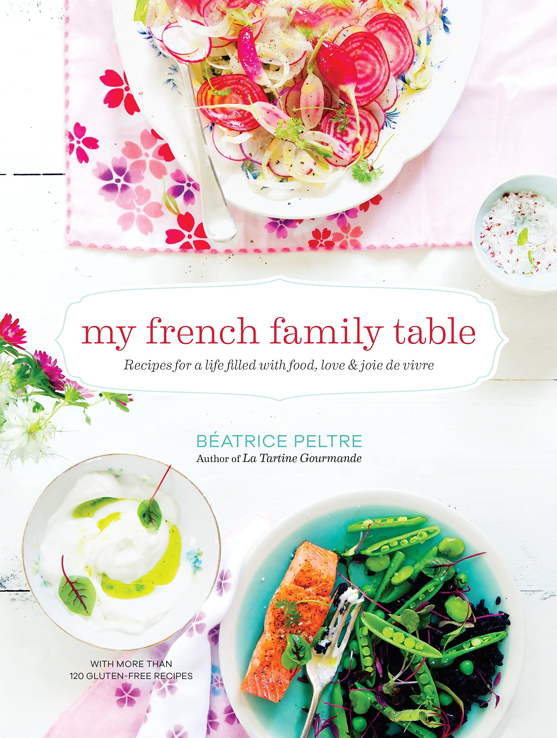 My French Family Table: Recipes for a Life Filled with Food, Love ...