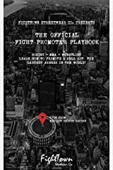 The Official Fight Promoter Playbook (The Fight Promoter Series 2) Kindle Edition