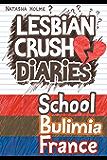 Lesbian Crush Diaries: School, Bulimia, France